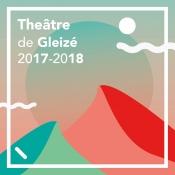 Théâtre de Gleizé 2017-2018 Programme