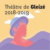 Théâtre de Gleizé  Saison culturelle 2018-2019